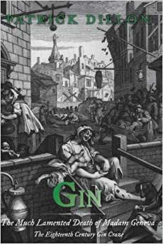 Gin: The Much Lamented Death of Madam Geneva by Patrick Dillon (2013-08-08)
