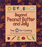 Beyond Peanut Butter and Jelly : Time for Cooking with the International Nanny Association