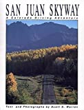 The San Juan Skyway, Scott S. Warren, 1560440392