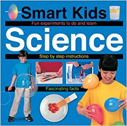Smart Kids Science Fun Experiments To Do And Learn Step By Step
