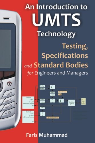 Download An Introduction to UMTS Technology: Testing, Specifications and Standard Bodies for Engineers and Managers Pdf