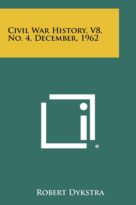 Civil War History, V8, No. 4, December, 1962 pdf epub