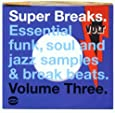 Super Breaks Vol.3: Essential Funk Soul and Jazz Samples and Breakbeats