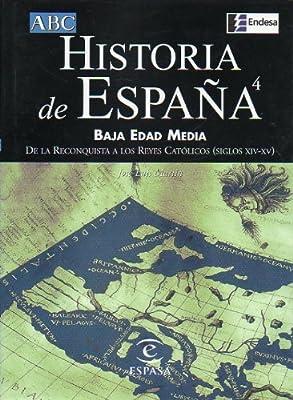 Historia de España. 4: Baja Edad Media. De la reconquista a los ...