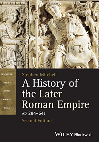 A History of the Later Roman Empire, AD 284-641, 2nd Edition (Blackwell History of the Ancient World)
