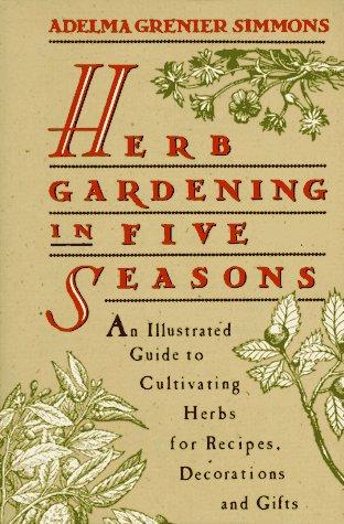 Herb Gardening in Five Seasons
