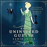 The Uninvited Guests: A Novel   Sadie Jones