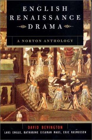 English Renaissance Drama: A Norton Anthology by W.W. Norton & Co