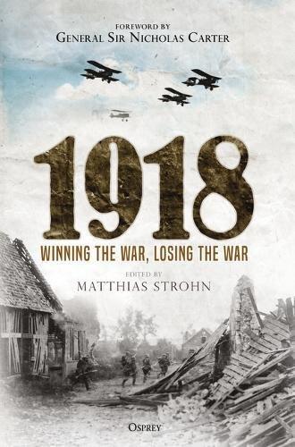 1918: Winning the War, Losing the War