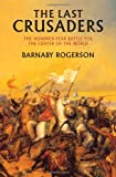The Last Crusaders, Barnaby Rogerson, 1590204409