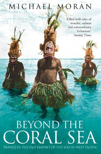 Beyond the Coral Sea: Travels in the Old Empires of the South-West Pacific (Text Only) (Flamingo Coral)