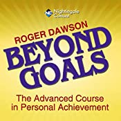 Beyond Goals: The Advanced Course in Personal Achievement | Roger Dawson