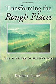 Transforming the Rough Places: The Ministry of Supervision