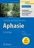 Aphasie : Wege Aus Dem Sprachdschungel, Schneider, Barbara and Wehmeyer, Meike, 3662436477