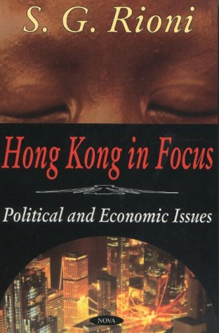 (Hong Kong in Focus: Political and Economic Issues)
