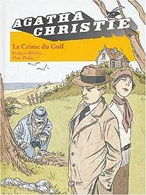Agatha Christie, Tome 7 : Le Crime du Golf par Rivière