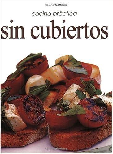 Cocina Pratica: Sin Cubiertos (Cocina Practica) (Spanish Edition): Isabel Toyos: 9781582794860: Amazon.com: Books