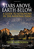 Stars Above, Earth Below: A Guide to Astronomy in the National Parks (Springer Praxis Books)