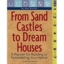 Lovely From Sand Castles To Dream Houses: A Planner For Building Or Remodeling  Your Home ...