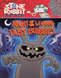 Night Of The Living Dust Bunnies (Turtleback School & Library Binding Edition) (Stone Rabbit (Paperback))