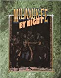 Front cover for the book Milwaukee by Night: Barren Streets, Barren Hearts by Dustin Browder