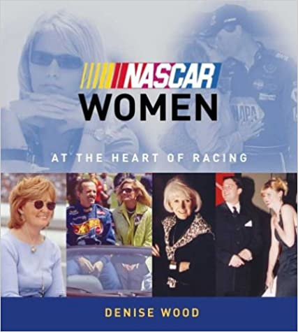 NASCAR Women: At the Heart of Racing: Taking the Sport Forward