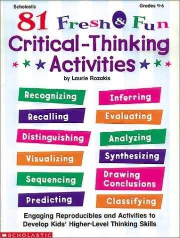 81 Fresh & Fun Critical-Thinking Activities (Grades 4-6)