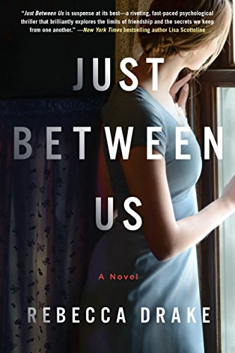 Just Between Us: A Novel by [Drake, Rebecca]