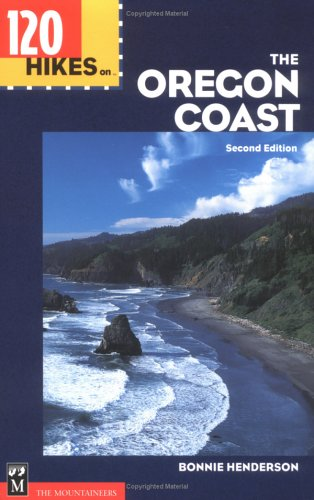 120 Hikes on the Oregon Coast (100 Hikes In...)