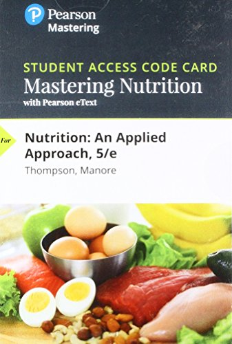 Mastering Nutrition with MyDietAnalysis with Pearson eText -- Standalone Access Card -- for Nutrition: An Applied Approach (5th Edition)