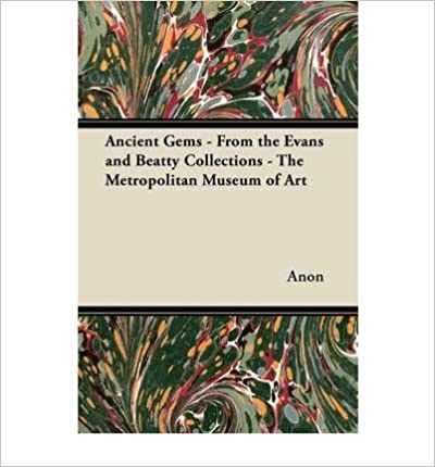 Ancient Gems - From the Evans and Beatty Collections - The Metropolitan Museum of Art (Paperback) - Common