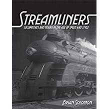 Streamliners: Locomotives and Trains in the Age of Speed and Style