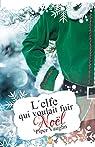 L'elfe qui voulait fuir Noël par Vaughn