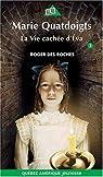 Marie Quatdoigts, Tome 3 : La vie cachée d'Eva par Des Roches