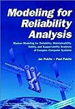 Modeling for Reliability Analysis, Paul Pukite and Jan Pukite, 0780334825