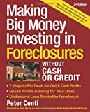 Making Big Money Investing in Foreclosures Without Cash or Credit, Peter Conti, 1419597221