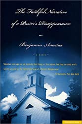 The Faithful Narrative of a Pastor's Disappearance: A Novel
