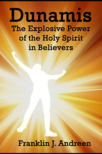Dunamis: The Explosive Power of the Holy Spirit in Believers
