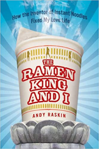 The Ramen King And I How The Inventor Of Instant Noodles Fixed My