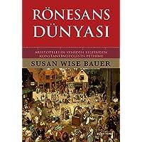 Rönesans Dünyası (Ciltli): Aristotales'in Yeniden Keşfinden Konstantinopolis'in Fethine