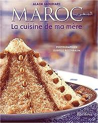 Maroc, la cuisine de ma mère par Alain Jaouhari