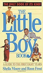 The Little Boy Book: A Guide to the First Eight Years