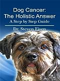 Dog Cancer: The Holistic Answer