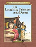 The Laughing Princess of the Desert: The Diary of Sarah's Traveling Companion (Promised Land Diaries)