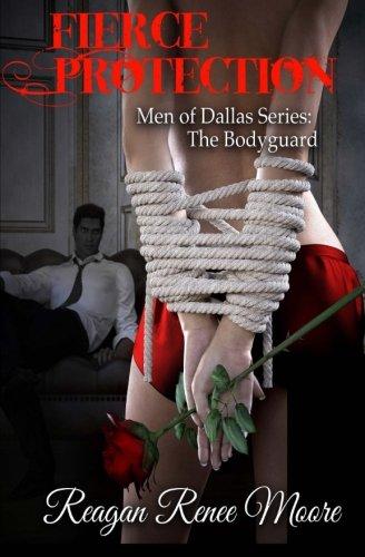 Download Fierce Protection: Men of Dallas Series: The Bodyguard (Volume 2) pdf epub