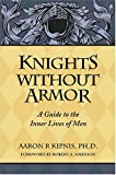 Knights Without Armor, Aaron Kipnis, 0974509108