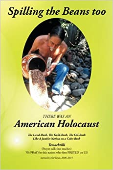 Spilling the Beans too: There was an American Holocaust
