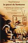 Le passé du fantasme : La représentation de la préhistoire en France dans la seconde moitié du XXe siècle (1940-2012) par Semonsut