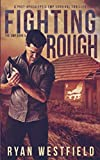 img - for Fighting Rough: A Post-Apocalyptic EMP Survival Thriller (The EMP) book / textbook / text book