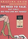 We Need to Talk, but First, Do You Like My Shoes?, Kristina Grish, 031231857X